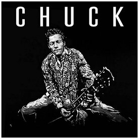 ユニバーサルミュージック チャック・ベリー/チャック〜ロックンロールよ、永遠に。 【CD】