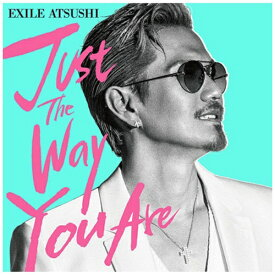 エイベックス・エンタテインメント Avex Entertainment EXILE ATSUSHI/Just The Way You Are(DVD付)【CD】