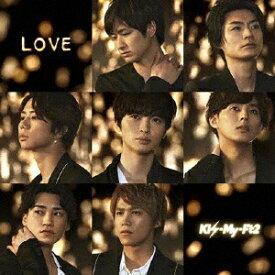 エイベックス・エンタテインメント Avex Entertainment Kis-My-Ft2/ LOVE 初回盤B【CD】