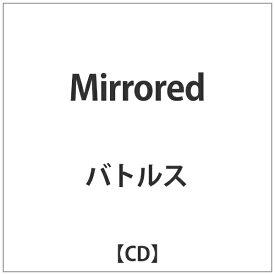 DIS バトルス/Mirrored 【CD】