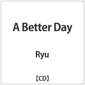 日本コロムビア NIPPON COLUMBIA Ryu/A Better Day 【CD】