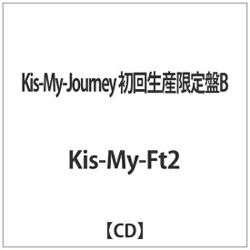 エイベックス・エンタテインメント Avex Entertainment Kis-My-Ft2/Kis-My-Journey 初回生産限定盤B 【CD】