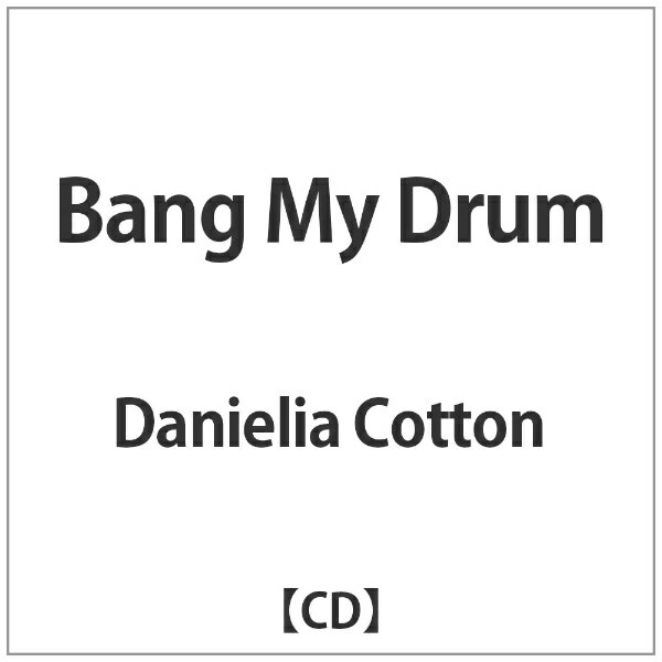 バップ Danielia Cotton/Bang My Drum 【CD】