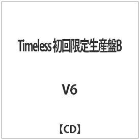 エイベックス・エンタテインメント Avex Entertainment V6/Timeless 初回限定生産盤B 【CD】