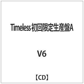 エイベックス・エンタテインメント Avex Entertainment V6/Timeless 初回限定生産盤A 【CD】