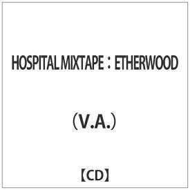 ウルトラヴァイヴ ULTRA-VYBE (V.A.)/HOSPITAL MIXTAPE: ETHERWOOD 【CD】