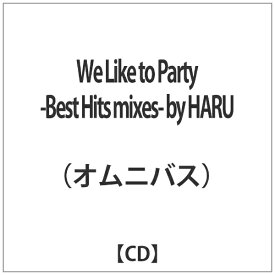 ハピネット Happinet オムニバス:We Like to Party -Best Hits mixes- by HARU【CD】