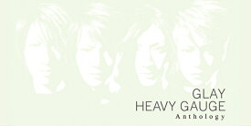 ポニーキャニオン PONY CANYON GLAY/ HEAVY GAUGE Anthology【CD】