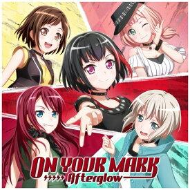 ブシロードミュージック Afterglow/ ON YOUR MARK Blu-ray付生産限定盤【CD】