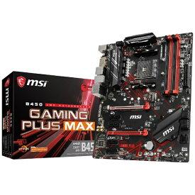 MSI エムエスアイ MSI B450 GAMING PLUS MAX B450GAMINGPLUSMAX[B450GAMINGPLUSMAX]