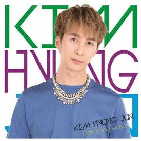 ユニバーサルミュージック KIM HYUNG JUN/ Catch the Wave 初回限定盤B【CD】