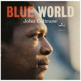 ユニバーサルミュージック ジョン・コルトレーン(ts)/ ブルー・ワールド〜ザ・ロスト・サウンドトラック【CD】