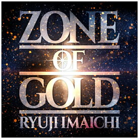 エイベックス・エンタテインメント Avex Entertainment RYUJI IMAICHI/ ZONE OF GOLD(Blu-ray Disc付)【CD】