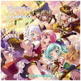 ブシロードミュージック Pastel*Palettes/ ワクワクmeetsトリップ Blu-ray付生産限定盤【CD】
