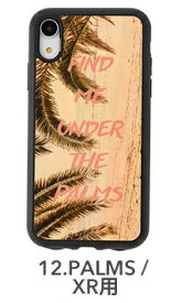 KIBAKOWORKS [iPhone XR専用]kibaco WOOD iPhone Case kibaco FIND ME UNDER THE PALMS 663-104603