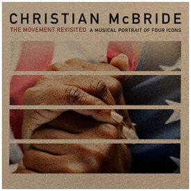 キングインターナショナル KING INTERNATIONAL クリスチャン・マクブライド(b、composer、arr)/ ザ・ムーヴメント・リヴィジテッド【CD】
