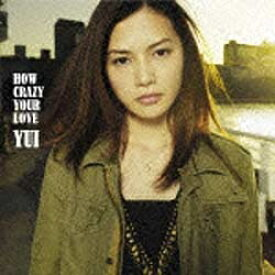 ソニーミュージックマーケティング YUI/HOW CRAZY YOUR LOVE 初回生産限定盤 【CD】