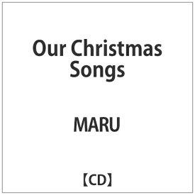 ハピネット Happinet MARU/ Our Christmas Songs【CD】