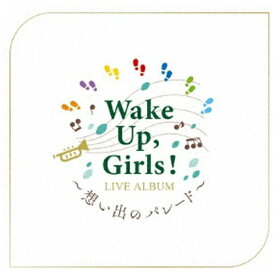 エイベックス・ピクチャーズ avex pictures Wake Up,Girls!/ Wake Up, Girls! LIVE ALBUM 〜想い出のパレード〜【CD】
