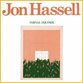 DIS ジョン・ハッセル/ VERNAL EQUINOX (REMASTERED)【CD】