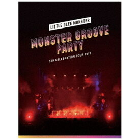 ソニーミュージックマーケティング Little Glee Monster/ Little Glee Monster 5th Celebration Tour 2019 〜MONSTER GROOVE PARTY〜 初回生産限定盤【ブルーレイ】