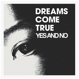 ユニバーサルミュージック DREAMS COME TRUE/ YES AND NO/G【CD】