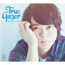 ポニーキャニオン PONY CANYON 土岐隼一/ True Gazer 初回限定盤【CD】