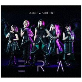 ブシロードミュージック RAISE A SUILEN/ ERA Blu-ray付生産限定盤【CD】