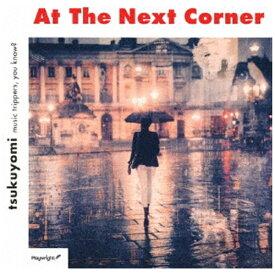 ディスクユニオン disk union tsukuyomi/ At the Next Corner【CD】