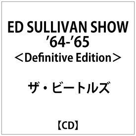 アメイジングDC Amazing D.C. ザ・ビートルズ/ ED SULLIVAN SHOW '64-'65 <Definitive Edition>【CD】