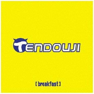 ポニーキャニオン PONY CANYON TENDOUJI/ breakfast【CD】