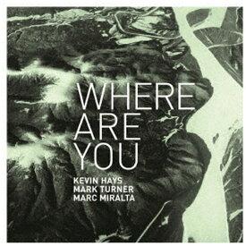 日本クラウン NIPPON CROWN Kevin Hays,Mark Turner,Marc Miralta(p/ts/ds)/ Where Are You【CD】