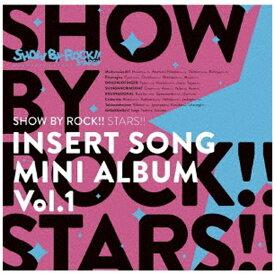ポニーキャニオン PONY CANYON SHOW BY ROCK!!STARS!!/ TVアニメ「SHOW BY ROCK!!STARS!!」挿入歌ミニアルバム Vol.1【CD】