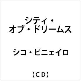 インパートメント INPARTMAINT シコ・ピニェイロ:シティ・オブ・ドリームス【CD】