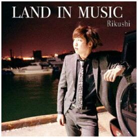 ダイキサウンド Daiki sound Rikushi/ LAND IN MUSIC【CD】 【代金引換配送不可】