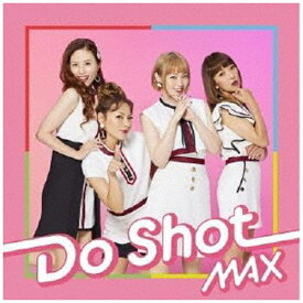 エイベックス・エンタテインメント Avex Entertainment MAX/ Do Shot(DVD付)【CD】 【代金引換配送不可】