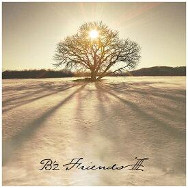 【2021年12月08日発売】 ビーイング Being 【初回特典付き】B'z/ FRIENDS III 初回限定盤【CD】 【代金引換配送不可】