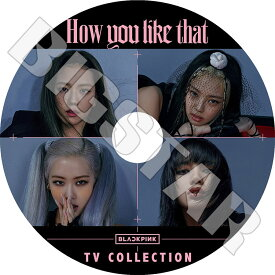 【K-POP DVD】☆★BLACK PINK 2020 TV セレクト★How You Like That Don`t Know What To Do Kill This Love【ブラックピンク ジェニ ジス ロゼ リサ KPOP DVD】