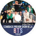 【K-POP DVD】☆★BTS 防弾少年団 2018 COMEBACK PREVIEW SHOW In L.A★(2018.05.18)【日本語字幕あり】【防...