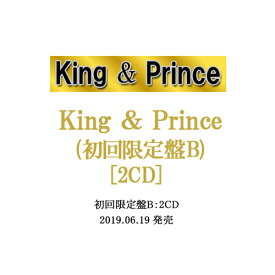King & Prince/King & Prince(初回限定盤B)/[2CD]◆新品Ss【即納】【ゆうパケット/コンビニ受取/郵便局受取対応】