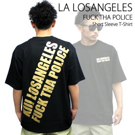 LA/エルエー半袖Tシャツ FUCK THA POLICE黒×金ナナメ
