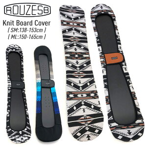 ROUZE ラウズ ニットスノーボードカバー SNOWBOARD Knit Board Cover RZA612 スノーボード ボードケース 【ぼーだまん】