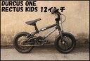 【送料無料】 DURCUS ONE KIDS - RECTUS KIDS BMX 12インチ