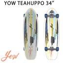 YOW/ヤウ SKATE THAHUPOO チョープー 34inc サーフスケート ロングスケートボード ロングボード スケボー 予約商品