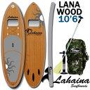 SUP サップ インフレータブルパドルボード ラハイナ / LAHAINA SUP 10'6 ラナ/LANA WOOD 窓付き ウィンドウ スタンドアップパドル...