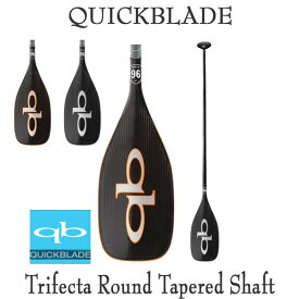 営業所止め クイックブレード カーボンパドル QuickBlade TRIFECTA ROUND TAPERED トライフェクタ パドルボード SUP サップ 営業所止め 送料無料