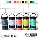 ハイドロフラスク Hydro Flask 12 oz Wide Mouth ステンレスボトル(354ml)【送料無料】[12オンス ワイドマウス マグボトル マイボト…