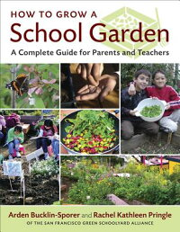 How_to_Grow_a_School_Garden:_A
