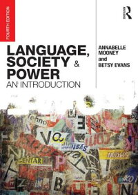 Language,SocietyandPower:AnIntroduction[AnnabelleMooney,Dr]