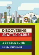 Discovering Seattle Parks: A Local's Guide